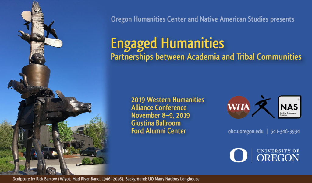 "Poster for the 2019 Western Humanities Alliance Conference at the Oregon Humanities Center on Nov 8-9, entitled ""Engaged Humanities: Partnerships between Academia and Tribal Communities"""