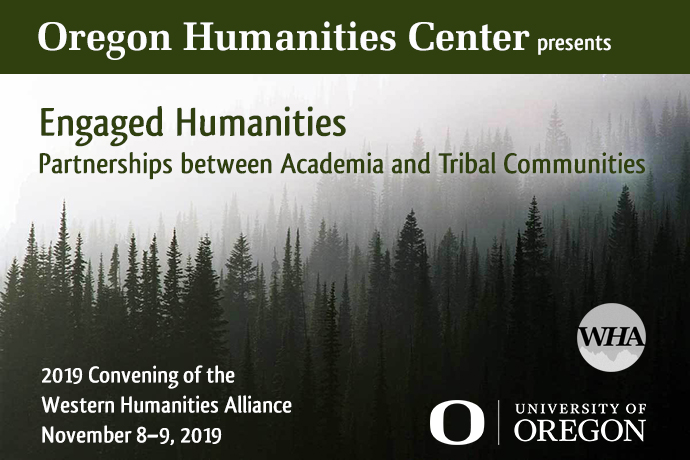 "Web ad for 2019 Western Humanities Alliance conference on ""Engaged Humanities"" Partnerships between Academia and Tribal Communities"" at Oregon Humanities Center on Nov 8-9, 2019"